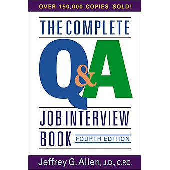 The Complete Q and A Job Interview Book (4th Revised edition) by Jeff