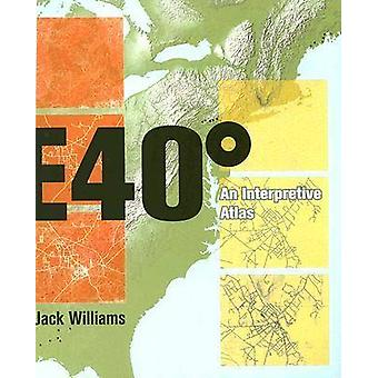 Este 40 grados - un Atlas interpretativo de Jack Williams - 97808139258
