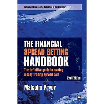 The Financial Spread Betting Handbook - The Definitive Guide to Making