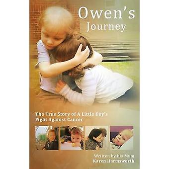 Owens Reise - die wahre Geschichte von einem kleinen Jungen Kampf gegen den Krebs