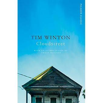 Cloudstreet - Picador Classic (Main Market Ed.) by Tim Winton - Philip
