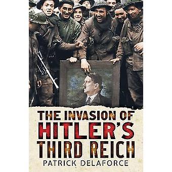 L'invasione del terzo Reich di Hitler da Patrick Delaforce - 978178155