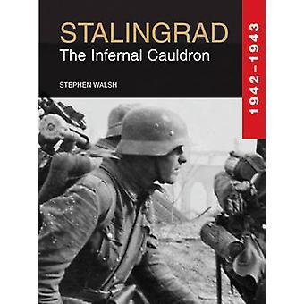 Stalingrad - Infernal kitteln 1942-1943 av Stephen Walsh - 978190