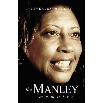 The Manley Memoirs by Beverly Manley - 9789766373139 Book
