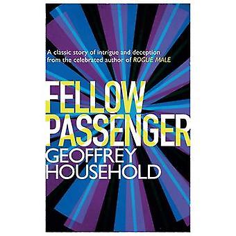 Fellow Passenger by Geoffrey Household - 9781780224060 Book