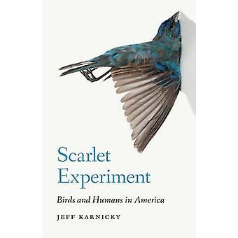 Expérience d'écarlate - oiseaux et les humains en Amérique par Jeff Karnicky - 97