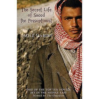 The Secret Life of Saeed the Pessoptimist by Imil Habibi - 9781906697