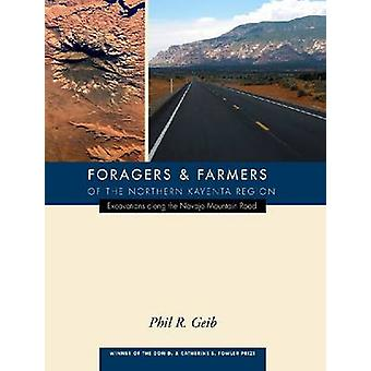 Foragers and Farmers of the Northern Kayenta Region - Excavations Alon