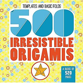 500 Origamis irrésistibles