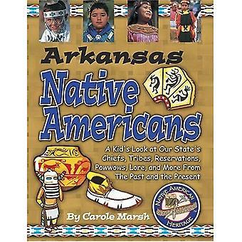 Arkansas Indianen!: kinderen kijken naar onze staten Chiefs, stammen, reserveringen, Powwows, Lore & meer van het verleden & heden