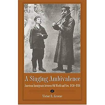 Singing Ambivalence: American Immigrants between Old World and New, 1830-1930