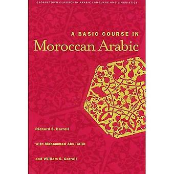 Ein Grundkurs in marokkanischen Arabisch mit MP3-Dateien (Georgetown Classics in arabischer Sprache & Linguistik)
