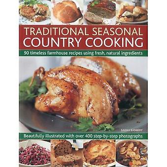 : Saisonniers traditionnels 90 ferme intemporel recettes de cuisine à base de frais ingrédients naturels: magnifiquement illustré avec plus de 400 photos étape par étape