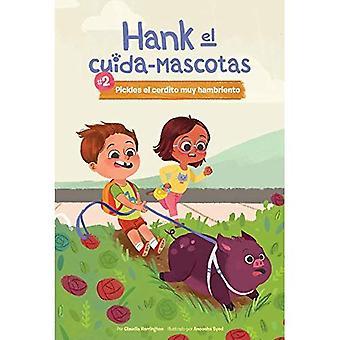 Cornichons El Cerdito Muy Hambriento / Pickles le cochon très faim (El Hank Cuida-Mascotas / Hank le Pet Sitter)