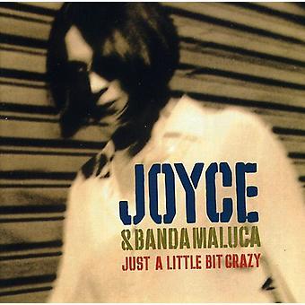 Joyce - Just a Little Bit Crazy [CD] USA import