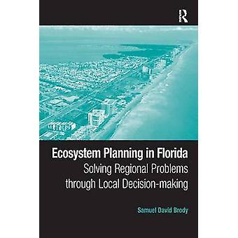 生態系フロリダ州ブロディ ・ サミュエル ・ デイヴィッドによってローカル意思決定を通じて地域における問題解決の計画