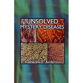 Unsloved mysterie ziekten door Anderson & Katherine E.