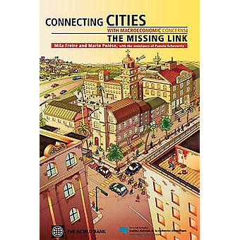 Connecting Cities with MacroEconomic Concerns The Missing Link by Freire & Mila