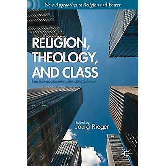 Religion Theology and Class Fresh Engagements After Long Silence by Rieger & Joerg