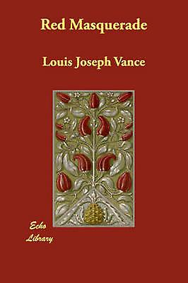 Red Masquerade by Vance & Louis Joseph