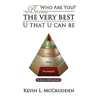 Who Are You Become the Very Best U That U Can Be by McCrudden & Kevin L.