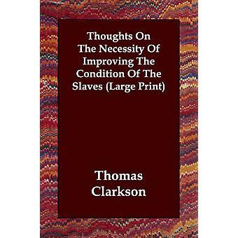 Tankar om nödvändigheten av att förbättra villkora av slavar av Clarkson & Thomas