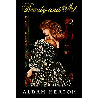 Beauty and Art by Heaton & Aldam