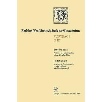 Politische Und Soziale Einflusse Auf Das Wirtschaftsleben. Ursachen an Der Arbeitslosigkeit Zu Hohe Reallohne Oder Nachfragemangel 338. Sitzung Am 4. af Frey & Bruno S.
