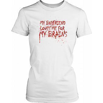 Min pojkvän älskar mig för min hjärna - roliga damer T Shirt
