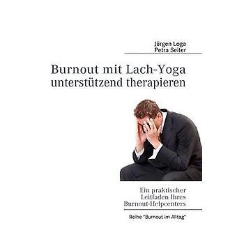 Burnout mit LachYoga untersttzend therapieren par Loga & Jürgen