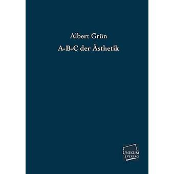 ABC Der Asthetik by Grun & Albert