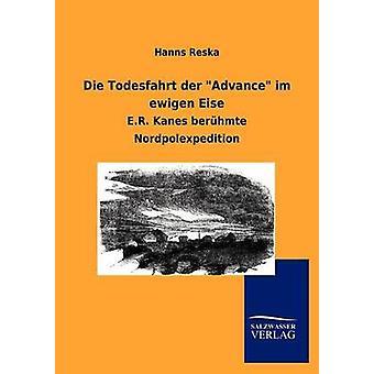 Die Todesfahrt der quotAdvancequot im ewigen Eise by Reska & Hanns