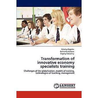 Omvandling av innovativ ekonomi specialister utbildning av Rogalev & Nikolay