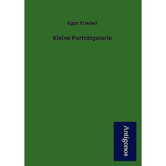 Kleine Portr Tgalerie by Friedell & Egon