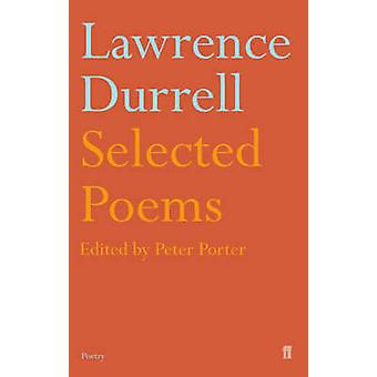 Lawrence Durrell - Selected Poems von Lawrence Durrell - Peter Porter -