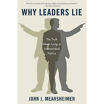 Why Leaders Lie - The Truth about Lying in International Politics by R