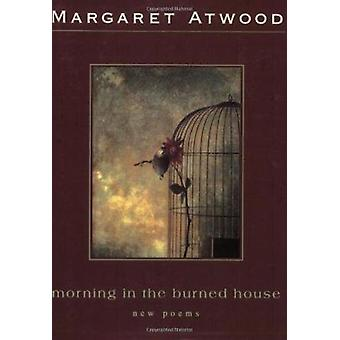 Morning in the Burned House by Margaret Atwood - 9780395825211 Book