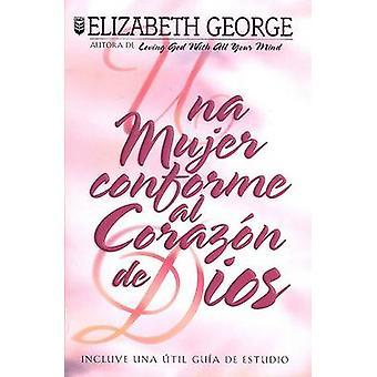 Una Mujer Conforme Al Corazn de Dios - A Woman After God's Own Heart b