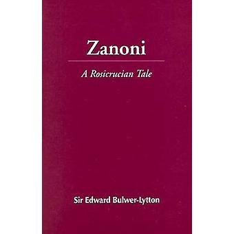 Zanoni - A Rosicrucian Tale by Edward Bulwer-Lytton - 9780833400178 Bo
