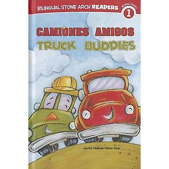 Camiones Amigos/Truck Buddies by Melinda Melton Crow - Ronnie Rooney