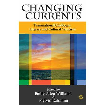 Changing Currents - Transnational Caribbean Literary and Cultural Crit