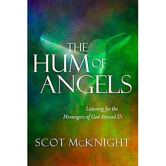 The Hum of Angels - Listening for the Messengers of God Around Us by S