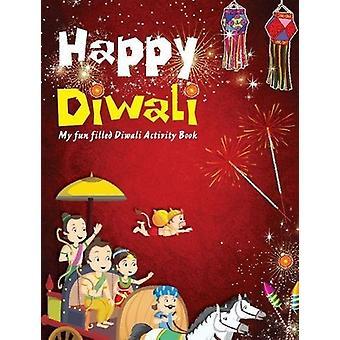 Happy Diwali - My Fun Filled Diwali Activity Book by Pegasus - 9788131