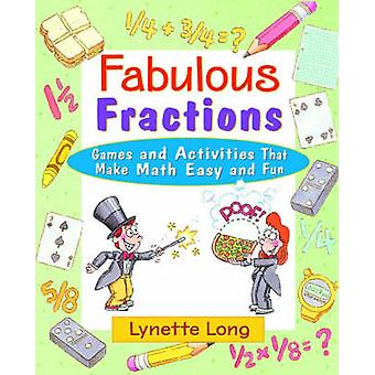 Fabulous Fractions - Games and Activities That Make Math Easy and Fun