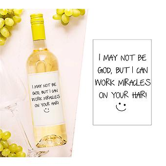 I May Not Be God But I Can Work Miracles On Your Hair Wine Bottle Label