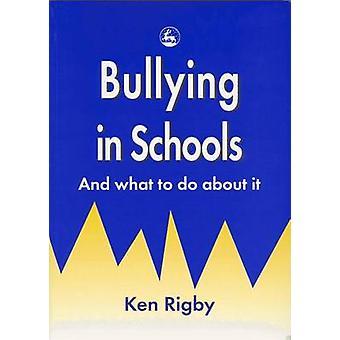 Mobbning i skolor- och vad till gör om det av Ken Rigby - 978185302