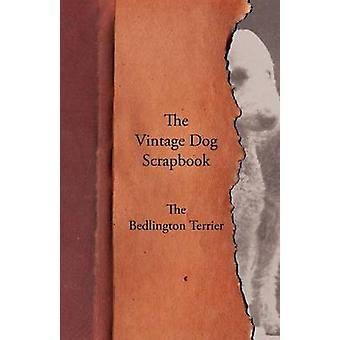 The Vintage Dog Scrapbook  The Bedlington Terrier by Various