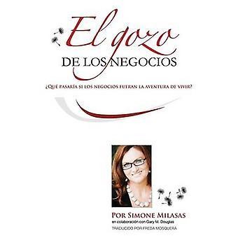 El Gozo de Los Negocios Joy of Business Spanish por Milasas & Simone