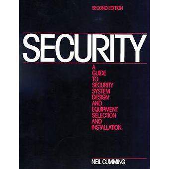 Security A Guide to Security System Design and Equipment Selection and Installation by Cumming