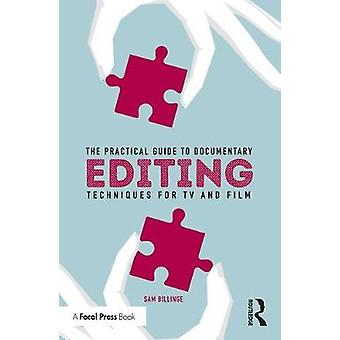 Practical Guide to Documentary Editing by Sam Billinge